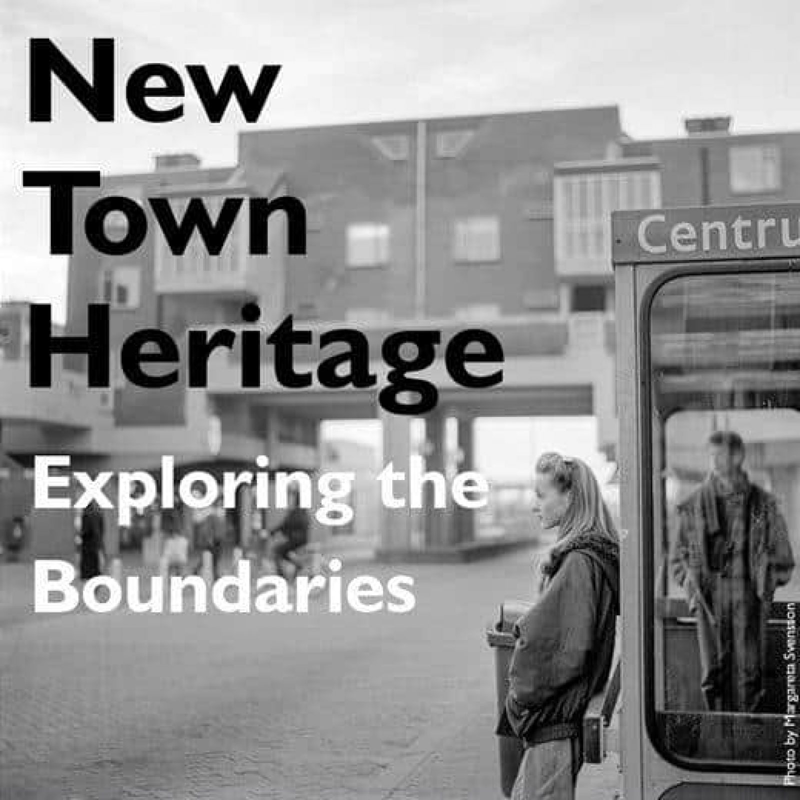 New Towns Heritage Exploring The Boundaries