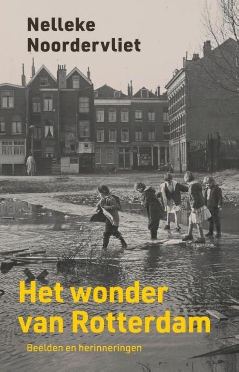 Nieuw boek over wederopbouw Rotterdam door Nelleke Noordervliet